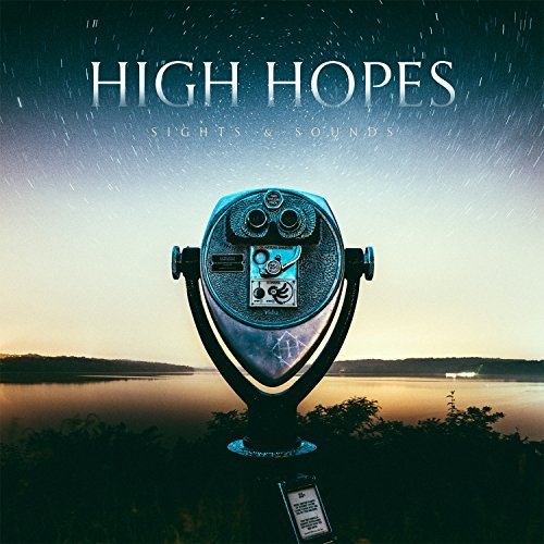 High Hopes Sights & Sounds