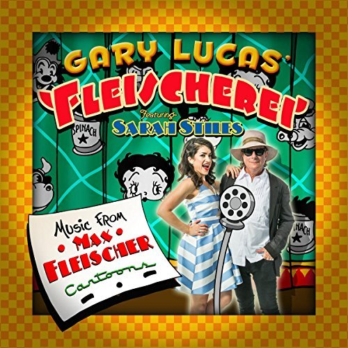 Gary Fleisherei Lucas Music From Max Fleischer Carto