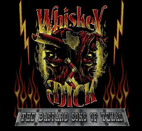 Whiskeydick Bastard Sons Of Texas
