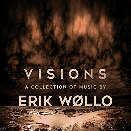 Erik Wollo Visions A Collection Of Musi