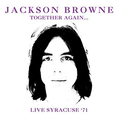 Jackson Browne Together Again... Live Syracuse '71 2cd