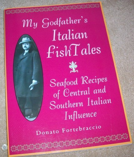 My Godfather's Italian Fish Tales My Godfather's Italian Fish Tales Seafood Recipe Seafood Recipes Of Central & Southern Italian Influence