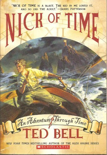 Ted Bell Nick Of Time An Adventure Through Time