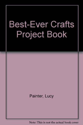 Lucy Painter Best Ever Crafts Project Book