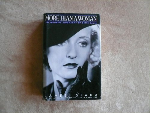 James Spada More Than A Woman An Intimate Biography Of Bette Davis