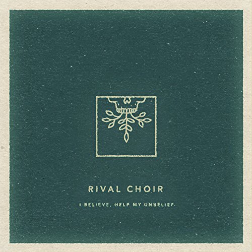 Rival Choir I Believe Help My Unbelief