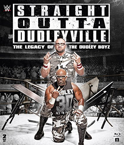 Wwe Straight Outta Dudleyville The Legacy Of The Dudley Boyz Blu Ray