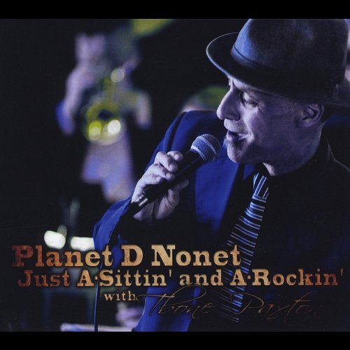 Planet D Nonet Just A Sittin & A Rockin