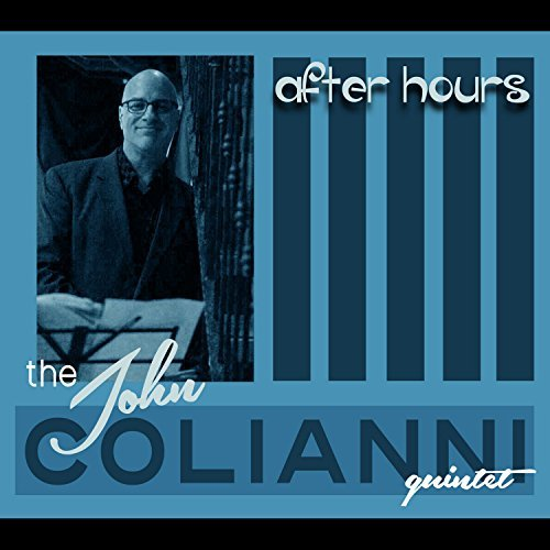 John Colianni Quintet After Hours