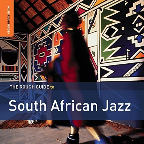Rough Guide To South African Jazz Rough Guide To South African Jazz