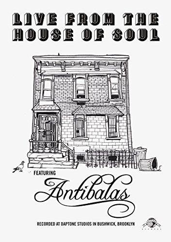 Antibalas Live From The House Of Soul