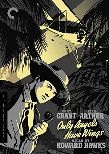 Only Angels Have Wings Grant Arthur DVD Criterion