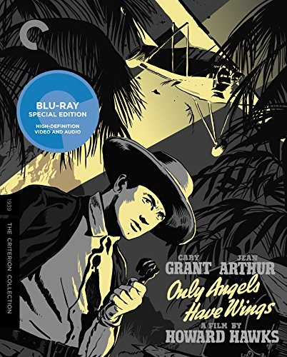 Only Angels Have Wings Grant Arthur Blu Ray Criterion