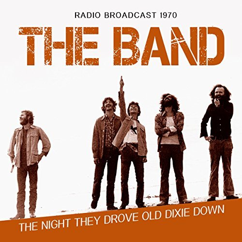 Band The Night They Drove Old Dixie Down Radio Broadcast 1970