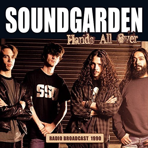 Soundgarden Hands All Over Radio Broadcast 1990