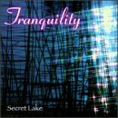 Tranquility Series Secret Lake Tranquility Series