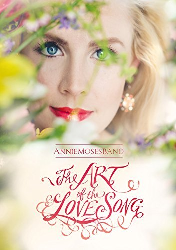 Annie Moses Band Art Of The Love Song
