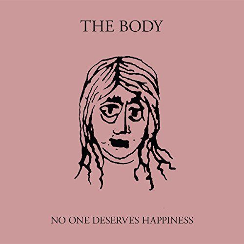 The Body No One Deserves Happiness