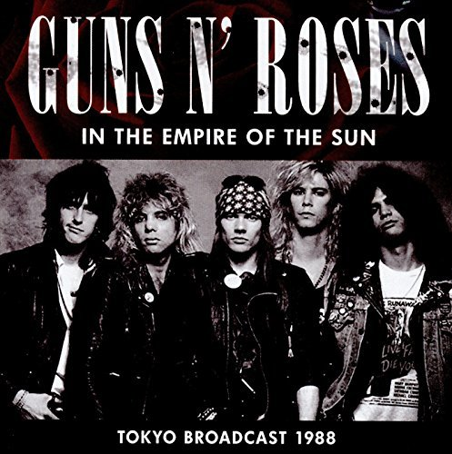 Guns N' Roses In The Empire Of The Sun