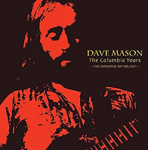 Dave Mason Columbia Years The Definitive Anthology