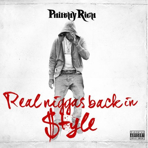 Philthy Rich Real N Ggas Back In Style Explicit Version