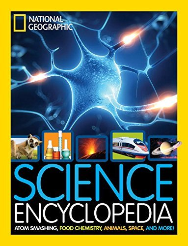 National Geographic Kids Science Encyclopedia Atom Smashing Food Chemistry Animals Space An