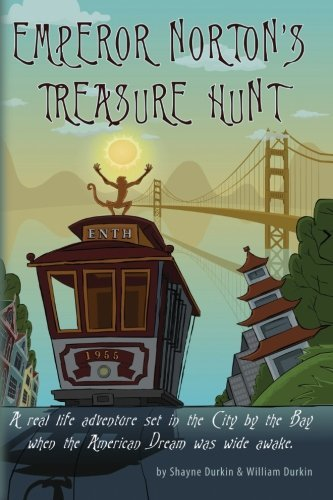 Shayne Durkin Emperor Norton's Treasure Hunt