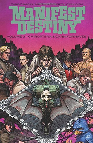 Chris Dingess Manifest Destiny Volume 3 Chiroptera & Carniformaves