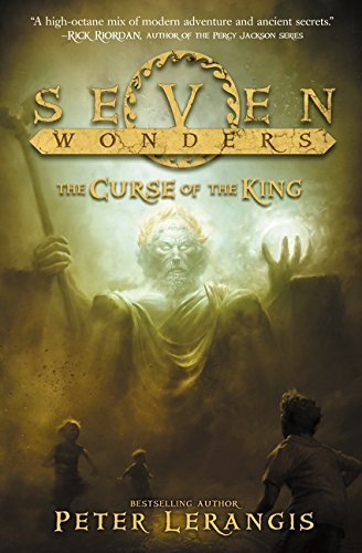 Peter Lerangis Seven Wonders Book 4 The Curse Of The King