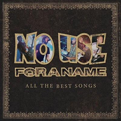 No Use For A Name All The Best Songs