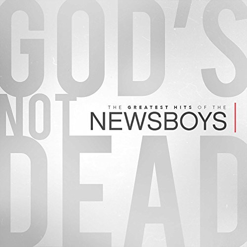 Newsboys God's Not Dead The Greatest H