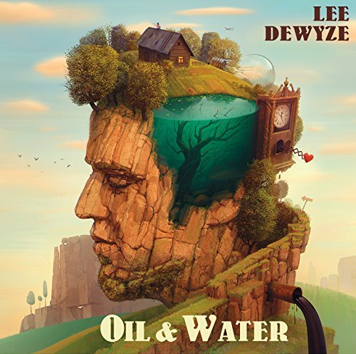 Lee Dewyze Oil & Water
