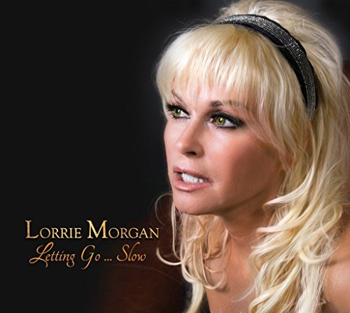 Lorrie Morgan Letting Go Slow