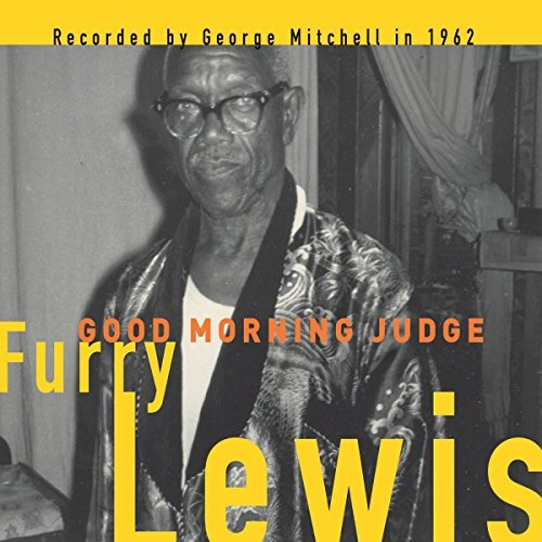 Furry Lewis Good Morning Judge