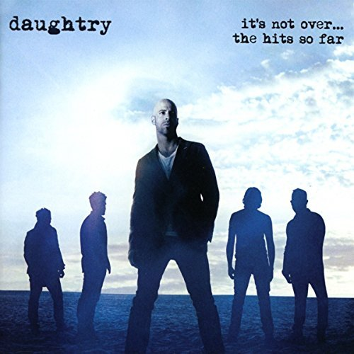 Daughtry It's Not Over....The Hits So Far