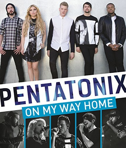 Pentatonix On My Way Home