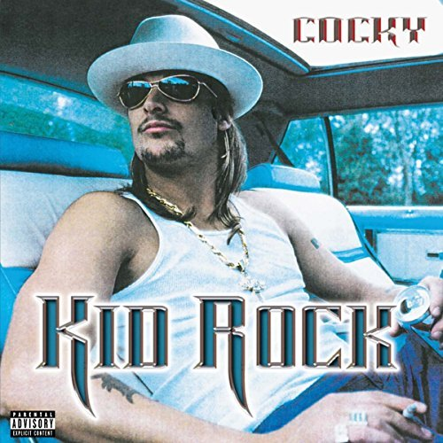 Kid Rock Cocky Explicit Version