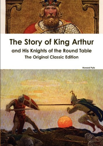 Howard Pyle The Story Of King Arthur And His Knights Of The Ro