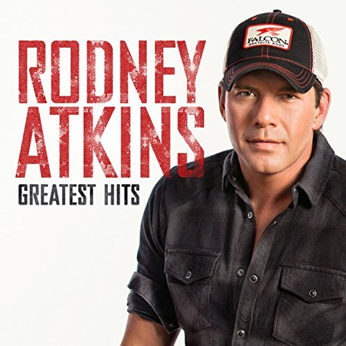 Rodney Atkins Greatest Hits