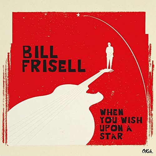 Bill Frisell When You Wish Upon A Star 2lp 180 Gram Audiophile Vinyl