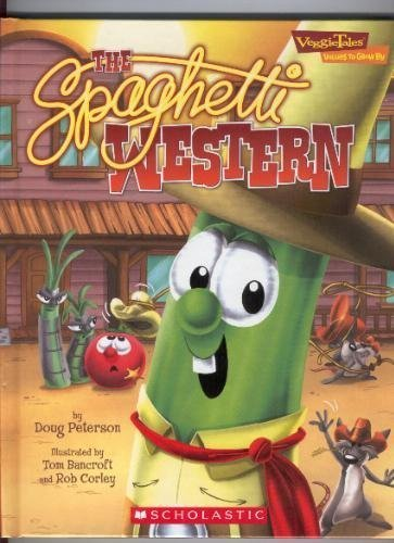 Doug Peterson Spaghetti Western Veggie Tales Values To Grow By