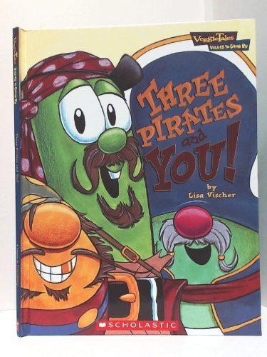Lisa Vischer Three Pirates & You Veggie Tales Values To Grow By