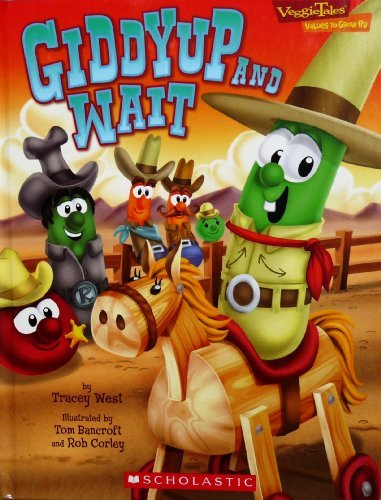 Tracey West Giddyup & Wait (a Lesson In Taking Turns) Veggie Tales Values To Grow By