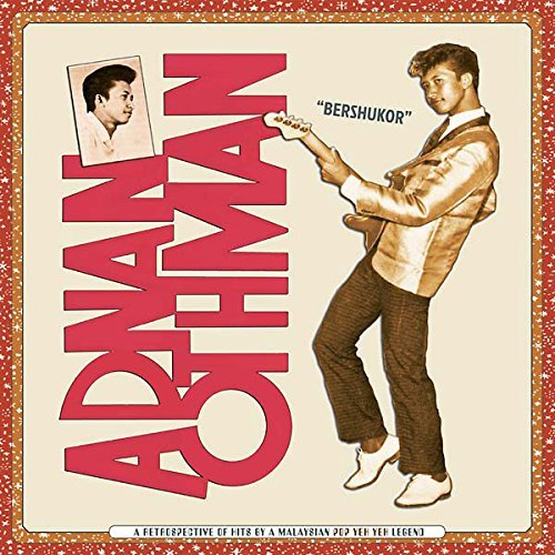 Adnan Othman Bershukor A Retrospective Of Hits By A Malaysian Pop Yeh Yeh Legend 2lp