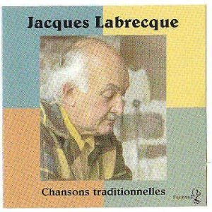 Jacques Labrecque Chansons Traditionnelles