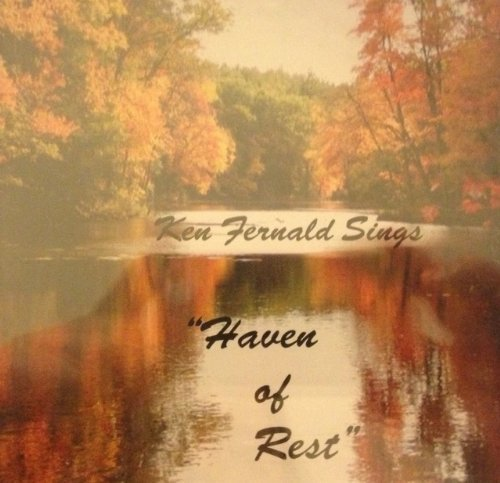 Ken Fernald Sings Haven Of Rest