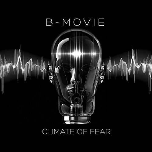 B Movie Climate Of Fear