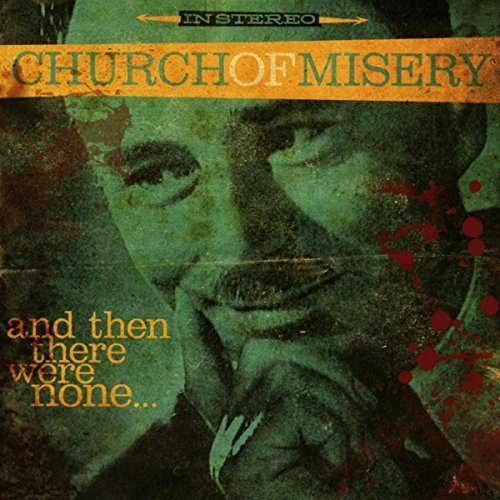 Church Of Misery And Then There Were None