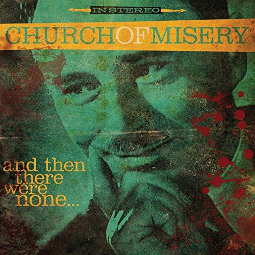 Church Of Misery & Then There Were None