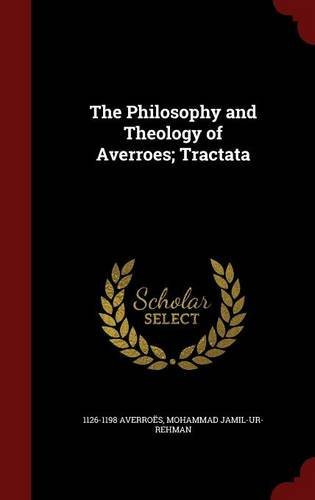 1126 1198 Averroes The Philosophy And Theology Of Averroes; Tractata